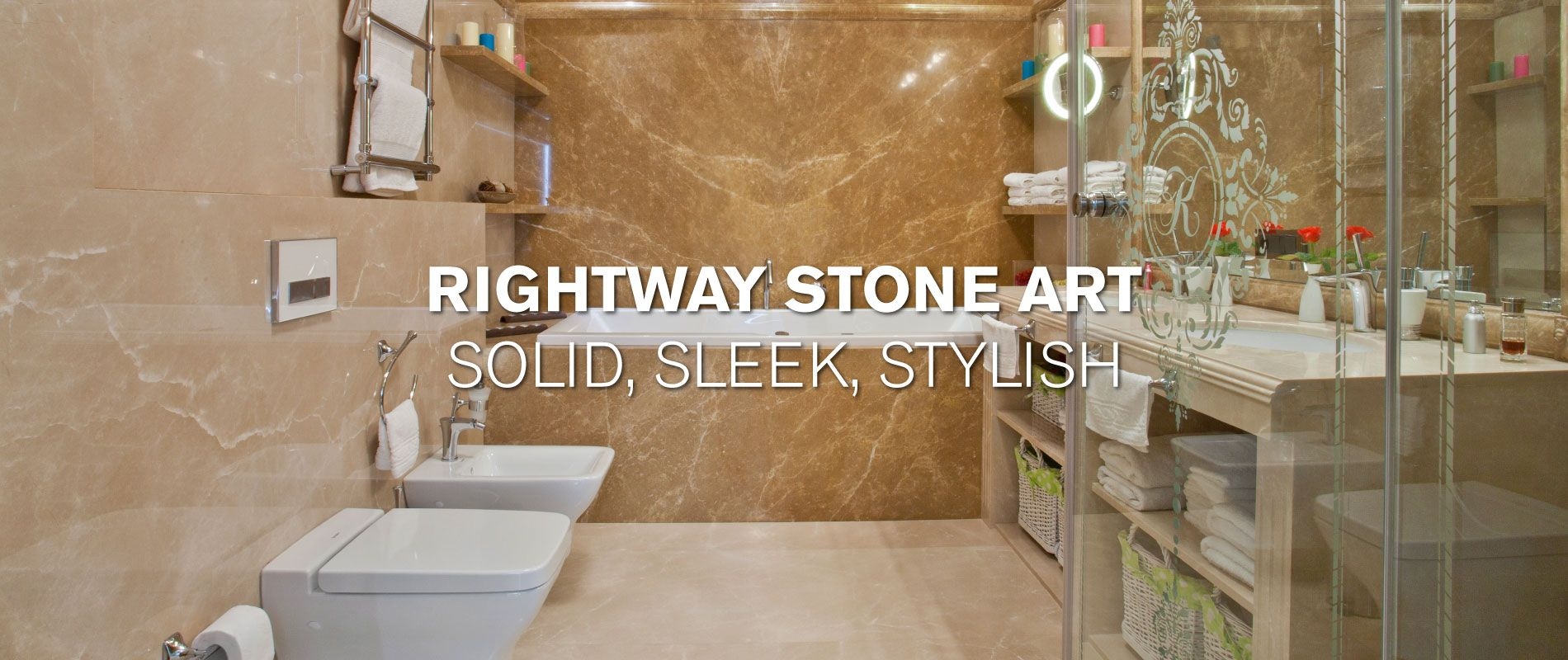 Rightway Stone Art | Solid, Sleek, Stylish | Bathroom with granite floors and walls